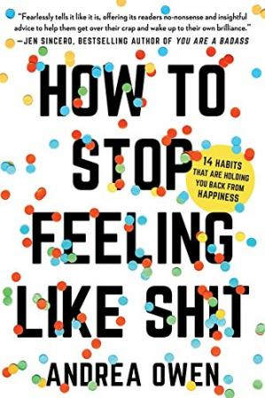 HOW TO STOP FEELING